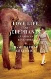 Love, Life and Elephants